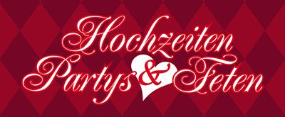 Hochzeiten, Partys und Feten
